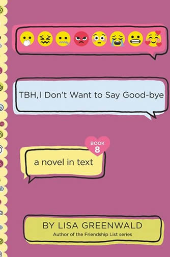 TBH, I Don't Want to Say Good-bye (TBH Series #8) by author Lisa Greenwald